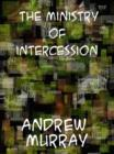The Ministry of Intercession A Plea for More Prayer - eBook