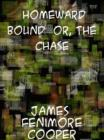 Homeward Bound  or, the Chase - eBook