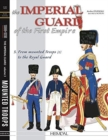 The Imperial Guard of the First Empire. Volume 3 : From the Mounted Troops to the Royal Guard - Book
