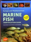 Europe and Mediterranean Marine Fish Identification Guide - Book