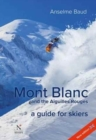 Mont Blanc and the Aiguilles Rouges : A Guide for Skiers - Book