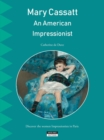 Mary Cassatt, an American Impressionist : Discover the Women Impressionists in Paris - Book