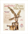 Leonardo Da Vinci Flying Machine : Build Your Own 3D Model - Book