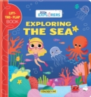 Little Explorers: Exploring the Sea : (A Lift the Flap Book) - Book