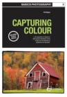 Basics Photography 03: Capturing Colour - eBook