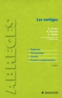 Les vertiges : Diagnostic. Therapeutique. Conseils. Examens complementaires. - eBook