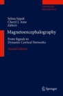 Magnetoencephalography : From Signals to Dynamic Cortical Networks - Book