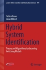 Hybrid System Identification : Theory and Algorithms for Learning Switching Models - Book