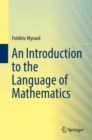 An Introduction to the Language of Mathematics - Book