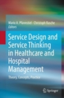 Service Design and Service Thinking in Healthcare and Hospital Management : Theory, Concepts, Practice - eBook