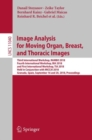 Image Analysis for Moving Organ, Breast, and Thoracic Images : Third International Workshop, RAMBO 2018, Fourth International Workshop, BIA 2018, and First International Workshop, TIA 2018, Held in Co - eBook
