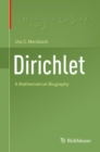 Dirichlet : A Mathematical Biography - eBook