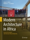 Modern Architecture in Africa : Practical Encounters with Intricate African Modernity - eBook