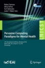 Pervasive Computing Paradigms for Mental Health : 7th International Conference, MindCare 2018,  Boston, MA, USA, January 9-10, 2018, Proceedings - eBook