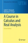 A Course in Calculus and Real Analysis - Book
