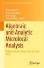 Algebraic and Analytic Microlocal Analysis : AAMA, Evanston, Illinois, USA, 2012 and 2013 - eBook