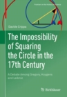 The Impossibility of Squaring the Circle in the 17th Century : A Debate Among Gregory, Huygens and Leibniz - eBook