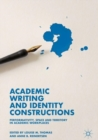 Academic Writing and Identity Constructions : Performativity, Space and Territory in Academic Workplaces - eBook