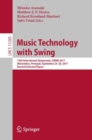 Music Technology with Swing : 13th International Symposium, CMMR 2017, Matosinhos, Portugal, September 25-28, 2017, Revised Selected Papers - eBook