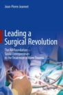 Leading a Surgical Revolution : The AO Foundation - Social Entrepreneurs in the Treatment of Bone Trauma - eBook