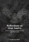 Reflections on Jean Amery : Torture, Resentment, and Homelessness as the Mind's Limits - eBook