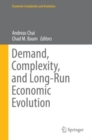 Demand, Complexity, and Long-Run Economic Evolution - eBook