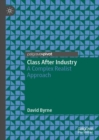 Class After Industry : A Complex Realist Approach - eBook