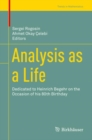 Analysis as a Life : Dedicated to Heinrich Begehr on the Occasion of his 80th Birthday - Book