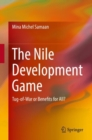 The Nile Development Game : Tug-of-War or Benefits for All? - eBook