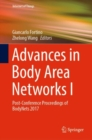 Advances in Body Area Networks I : Post-Conference Proceedings of BodyNets 2017 - eBook
