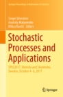 Stochastic Processes and Applications : SPAS2017, Vasteras and Stockholm, Sweden, October 4-6, 2017 - eBook