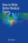 How to Write Better Medical Papers - Book