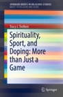 Spirituality, Sport, and Doping: More than Just a Game - eBook