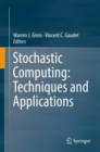 Stochastic Computing: Techniques and Applications - eBook