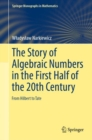 The Story of Algebraic Numbers in the First Half of the 20th Century : From Hilbert to Tate - eBook