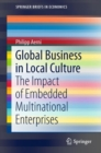 Global Business in Local Culture : The Impact of Embedded Multinational Enterprises - eBook