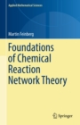 Foundations of Chemical Reaction Network Theory - eBook