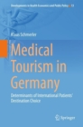 Medical Tourism in Germany : Determinants of International Patients' Destination Choice - eBook