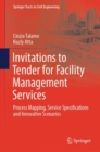 Invitations to Tender for Facility Management Services : Process Mapping, Service Specifications and Innovative Scenarios - eBook