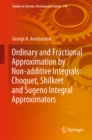 Ordinary and Fractional Approximation by Non-additive Integrals: Choquet, Shilkret and Sugeno Integral Approximators - eBook