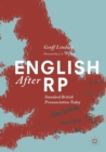 English After RP : Standard British Pronunciation Today - Book