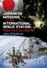 Japanese Missions to the International Space Station : Hope from the East - Book