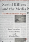 Serial Killers and the Media : The Moors Murders Legacy - Book