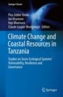 Climate Change and Coastal Resources in Tanzania : Studies on Socio-Ecological Systems' Vulnerability, Resilience and Governance - eBook