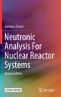 Neutronic Analysis For Nuclear Reactor Systems - Book