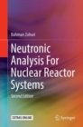 Neutronic Analysis For Nuclear Reactor Systems - eBook