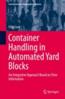 Container Handling in Automated Yard Blocks : An Integrative Approach Based on Time Information - eBook