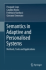 Semantics in Adaptive and Personalised Systems : Methods, Tools and Applications - Book