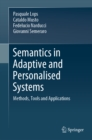 Semantics in Adaptive and Personalised Systems : Methods, Tools and Applications - eBook