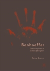 Bonhoeffer : God's Conspirator in a State of Exception - eBook